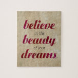 Believe in the beauty of your dreams puzzles