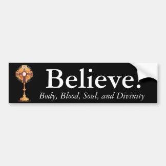 Believe in the Eucharist Car Bumper Sticker