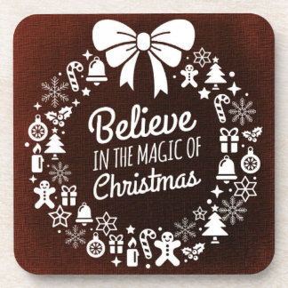 Believe In The Magic Of Christmas Coaster