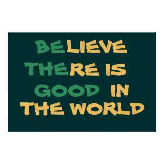 Believe in the world Poster