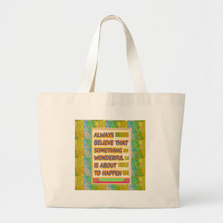 BELIEVE IN Wonderful Happy Prospects to come Tote Bag