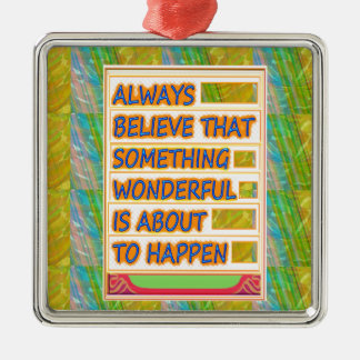 BELIEVE IN Wonderful Happy Prospects to come Christmas Ornament