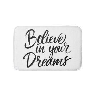 Believe In Your Dreams Bath Mat