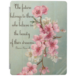 Believe in your Dreams Eleanor Roosevelt iPad Cove iPad Cover