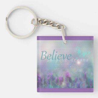 Believe in your Dreams, Inspirational Key Chain