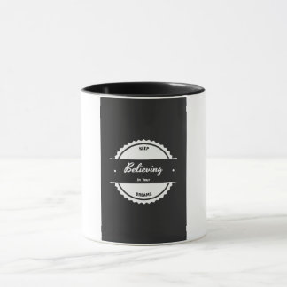 Believe In Your Dreams Mug