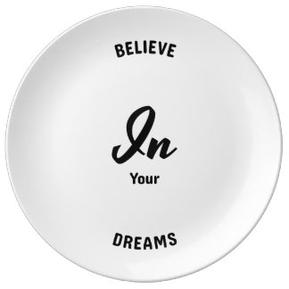 Believe In Your Dreams Porcelain Plates