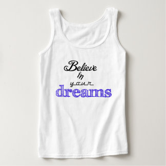 Believe in your dreams singlet