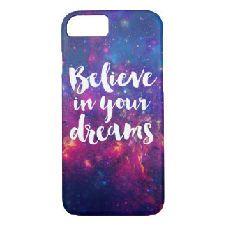Believe in your dreams typography galaxy iPhone 8/7 case