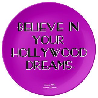 Believe In Your Hollywood Dreams Porcelain Plate
