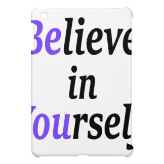Believe In Your Self.png Cover For The iPad Mini