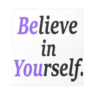 Believe In Your Self.png Notepad