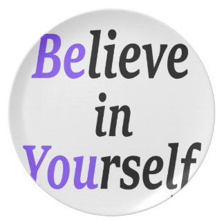 Believe In Your Self.png Plate