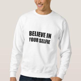 Believe In Your Selfie Sweatshirt