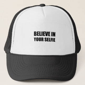 Believe In Your Selfie Trucker Hat