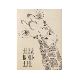 Believe in Your Selfie Wood Poster Art