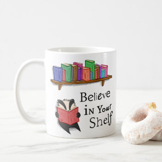Believe in your shelf - Mug