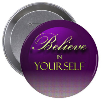 Believe in Yourself 10 Cm Round Badge
