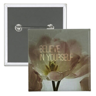 Believe In Yourself! 15 Cm Square Badge