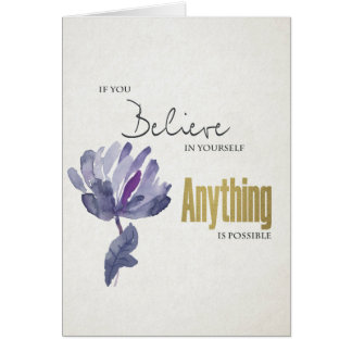 BELIEVE IN YOURSELF, ANYTHING POSSIBLE BLUE FLORAL CARD