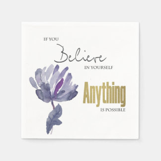 BELIEVE IN YOURSELF, ANYTHING POSSIBLE BLUE FLORAL DISPOSABLE NAPKINS