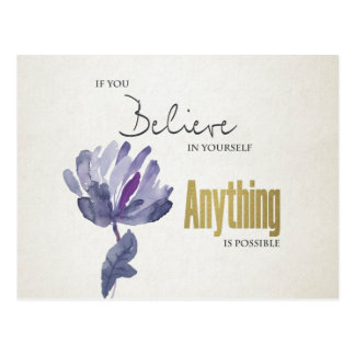 BELIEVE IN YOURSELF, ANYTHING POSSIBLE BLUE FLORAL POSTCARD