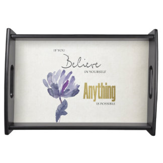BELIEVE IN YOURSELF, ANYTHING POSSIBLE BLUE FLORAL SERVING TRAY