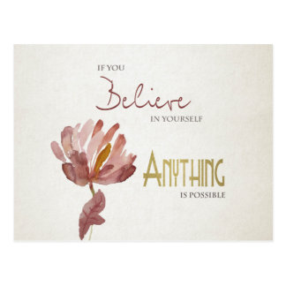 BELIEVE IN YOURSELF, ANYTHING POSSIBLE RUST FLORAL POSTCARD