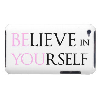 Believe in Yourself - be You motivation quote meme iPod Touch Case-Mate Case