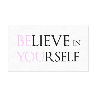 Believe in Yourself - be You motivation quote meme Gallery Wrapped Canvas