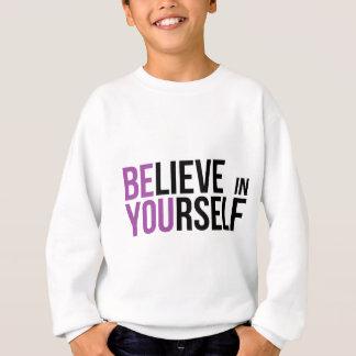 Believe in Yourself - Be You Sweatshirt
