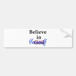 Believe in Yourself Bumper Sticker