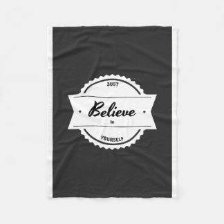 Believe In Yourself Fleece Blanket