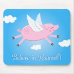 Believe in yourself flying pig mousepad