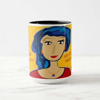BELIEVE IN YOURSELF FOR YOU ARE FABULOUS MUG