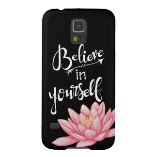 Believe in Yourself (lotus) Galaxy S5 Cover