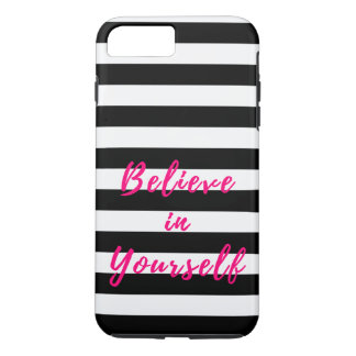 Believe in Yourself Motivational Quote iPhone 7 Plus Case