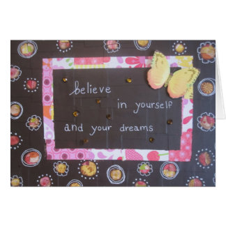 Believe In Yourself & Your Dreams Card