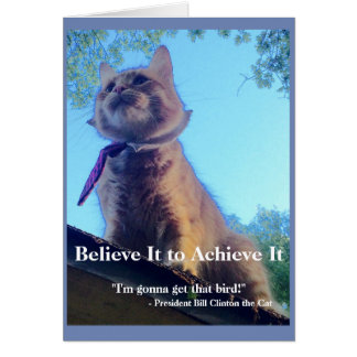 Believe It to Achieve It! Greeting Card