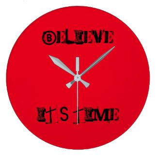 """""""Believe It's Time"""" Clock"""