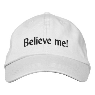 Believe me! Quote Personalized Adjustable Hat Embroidered Baseball Cap