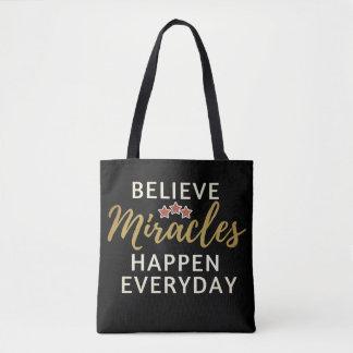 Believe, Miracles Hapen Everyday Tote Bag