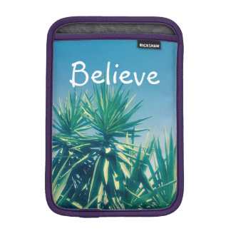 Believe Motivational Quote Palm Trees Photograph iPad Mini Sleeve