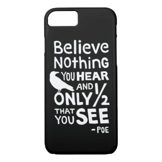 """Believe Nothing You Hear..."" Quote by Poe iPhone 8/7 Case"