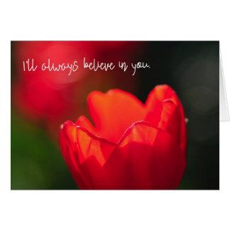 Believe Red Tulips Encouragement Card