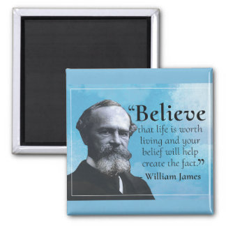 Believe that life is worth living... Quote magnet