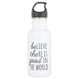 Believe There is Good - Be the Good! 532 Ml Water Bottle