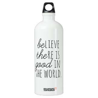 Believe There is Good - Be the Good! Water Bottle
