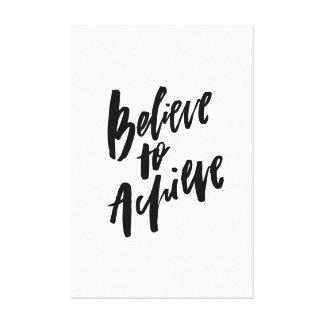 Believe to Achieve Canvas Print