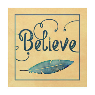 Believe Typography Feather Watercolor Teal  Blue Wood Print